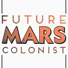 Future Mars Colonist by HandDrawnTees