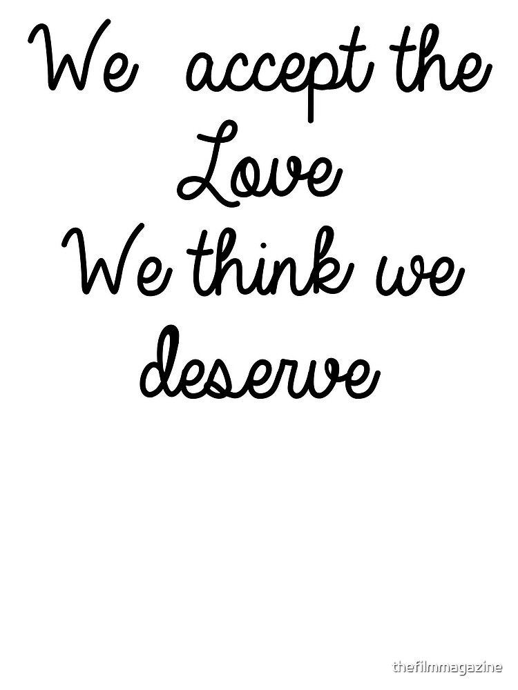 We Accept the Love We Think We Deserve by thefilmmagazine