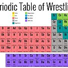 Periodic Table of Wrestling by HandDrawnTees