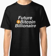 Future Bitcoin Billionaire  Classic T-Shirt