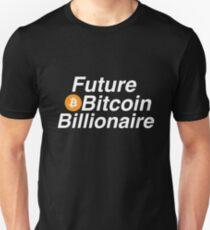 Future Bitcoin Billionaire  Unisex T-Shirt