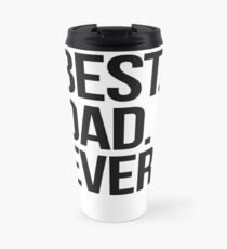 Best. Dad. Ever. Travel Mug