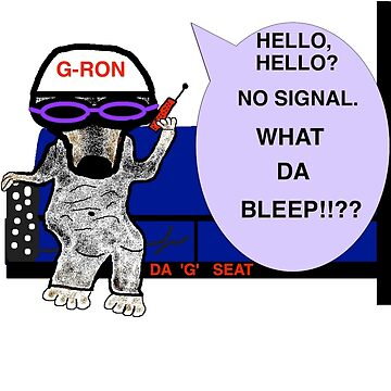 G-RON can't get a signal by G-RON