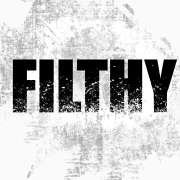 filthy 2 by reyrey