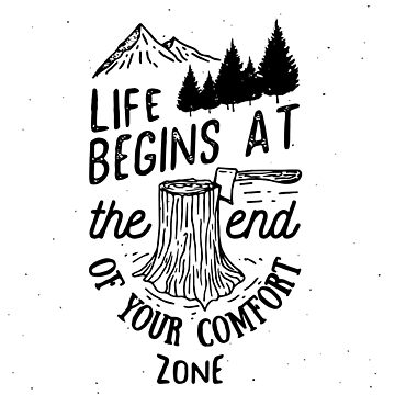 Life Begins At The End Of Your Comfort Zone Inspirational Quote by ashburg