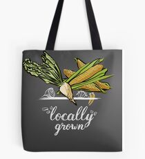 locally grown  Tote Bag