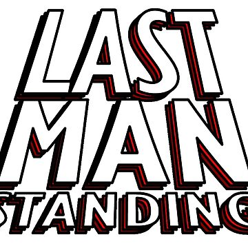 Last Man Standing by HandDrawnTees