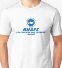 BHAFC- Together in the premier League! Unisex T-Shirt