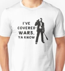 I've Covered Wars, Ya Know Unisex T-Shirt