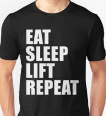 Eat Sleep Lift Repeat Sport Shirt Funny Cute Gift For Weight Lifter Power Muscle Gym Unisex T-Shirt