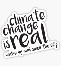 Climate Change is Real - Wake Up and Smell the CO2 Sticker