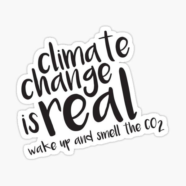 Der Klimawandel ist real - wecken und riechen das CO2 Sticker