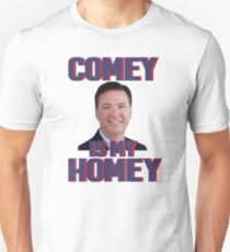 Comey is my Homey Unisex T-Shirt