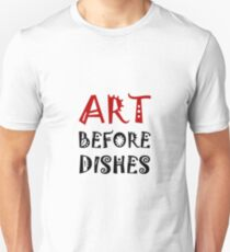 Art Before Dishes Unisex T-Shirt