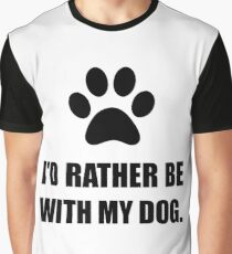 Rather Be With My Dog Graphic T-Shirt