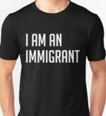 I Am An Immigrant - Migrants T-Shirt