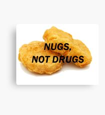 NUGS, NOT DRUGS Canvas Print