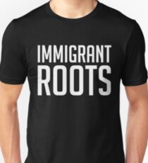 Immigrant Roots - US Citizens T-Shirt