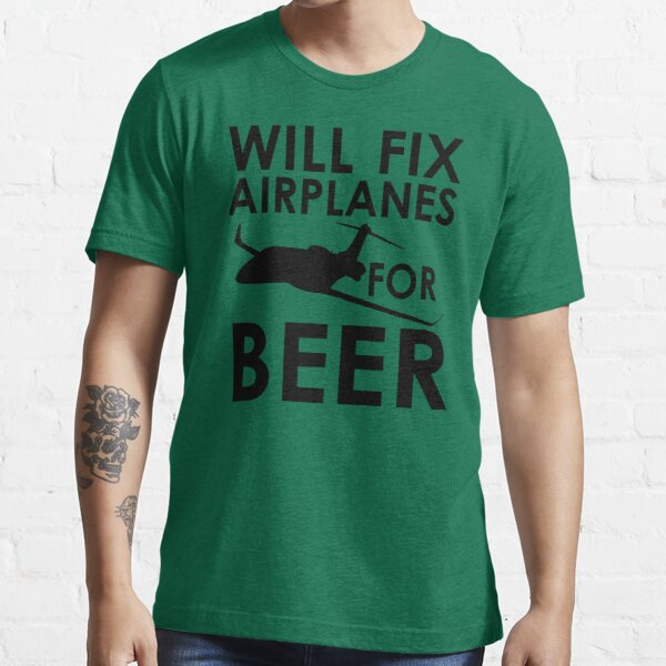 Will Fix Airplanes for Beer, Black text Essential T-Shirt