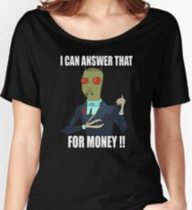 I can answer that... Women's Relaxed Fit T-Shirt