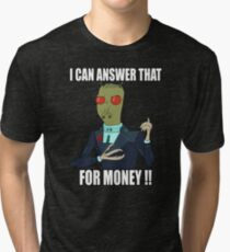 I can answer that... Tri-blend T-Shirt