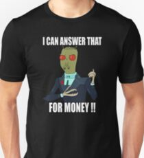 I can answer that... Unisex T-Shirt