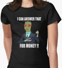 I can answer that... Women's Fitted T-Shirt