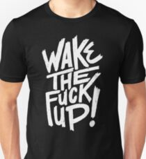 Wake The F*ck Up T-Shirt