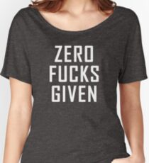 ZERO FUCKS GIVEN (on dark) Women's Relaxed Fit T-Shirt