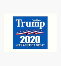 President Trump 2020 - Keep America Great Art Print