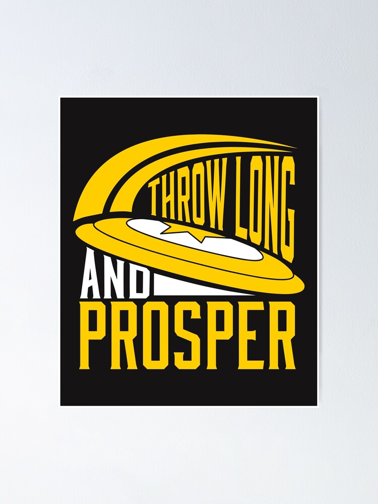 Quot Throw Long Amp Prosper Ultimate Frisbee Design Quot Poster By