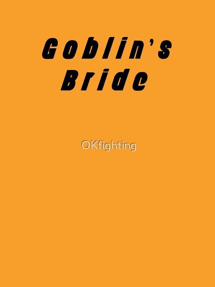 Goblin's Bride by OKfighting