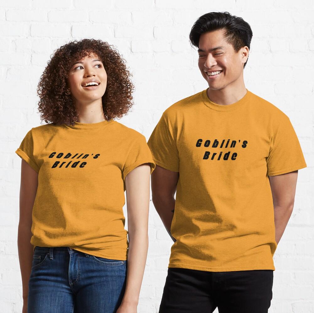 Goblin's Bride Classic T-Shirt