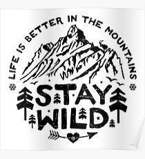 Stay Wild black Poster