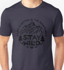 Stay Wild black Unisex T-Shirt