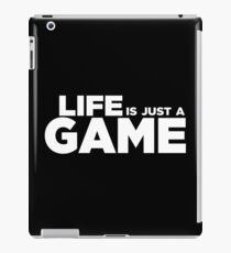 Life is just a Game iPad Case/Skin