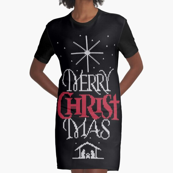Granny knit me an ugly Christmas sweater - Religious Christian - Merry Christ Mas Graphic T-Shirt Dress