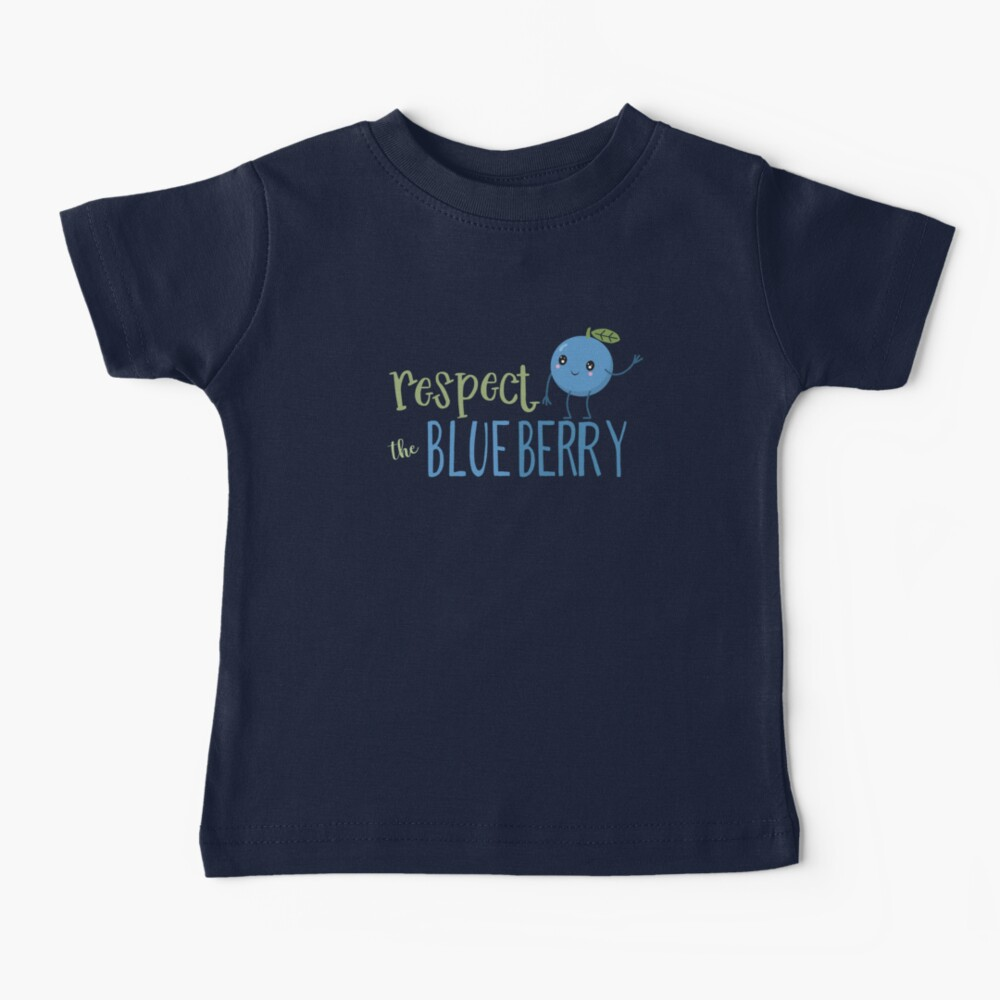 Respect The Blueberry - Cute Baby T-Shirt