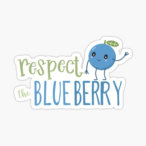 Respect The Blueberry - Cute Sticker