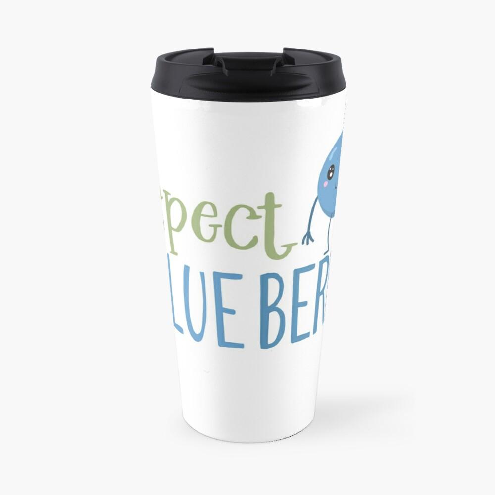 Respect The Blueberry - Cute Travel Mug
