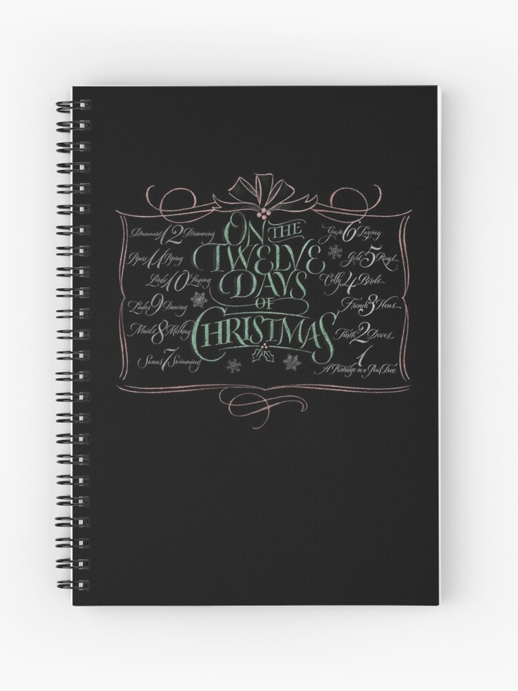 Chalkboard Lettering 12 Days Of Christmas Chalk Calligraphy Carol Spiral Notebook By 26 Characters Redbubble