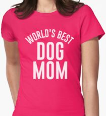 worlds best dog mom Womens Fitted T-Shirt