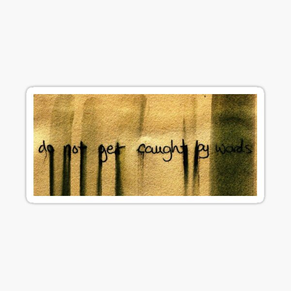 do not get caught by words Sticker