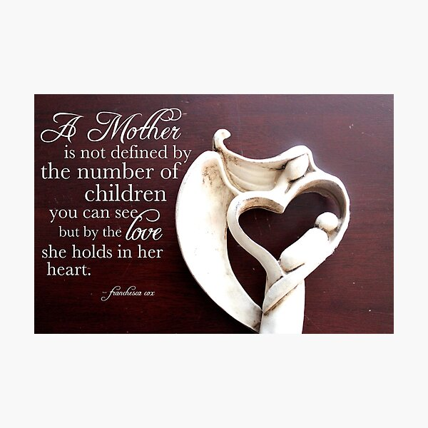 A Mother is Photographic Print