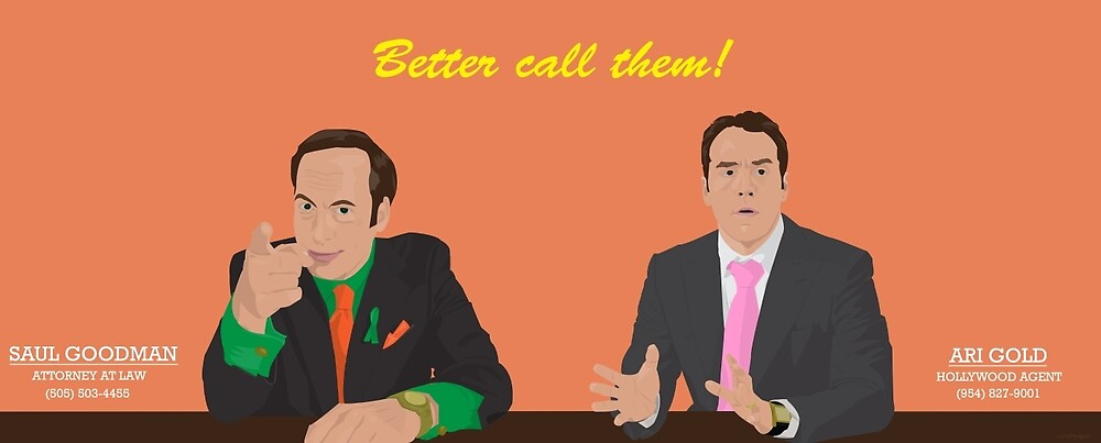 Better call them - Saul Goodman - Ari Gold by luchomargolin