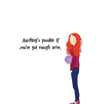 Ginny - Anything's possible if you've got enough nerve. by raychul-emma
