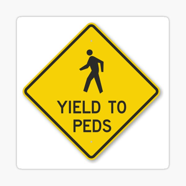 YIELD TO PEDS sign Sticker