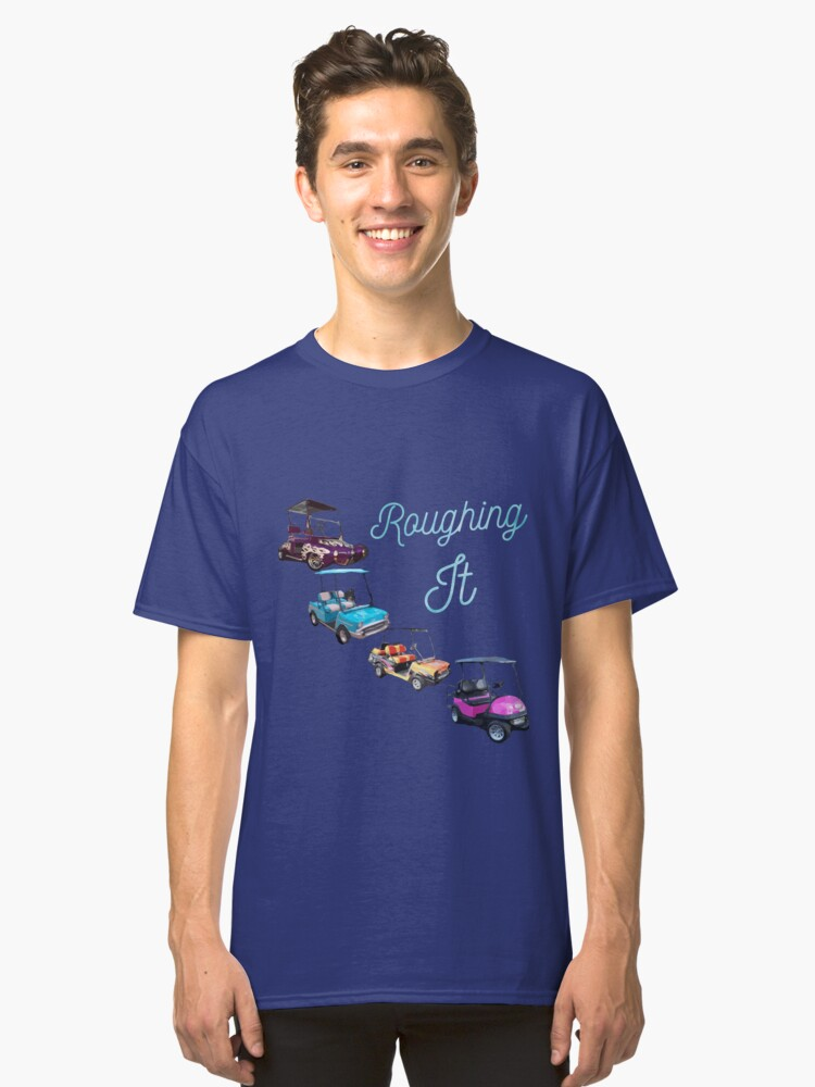 Golf Cart, Camping, RV, tee  Classic T-Shirt Front