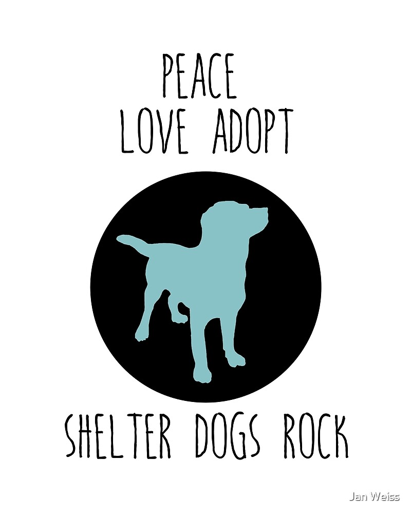Shelter Dog Love by Jan Weiss