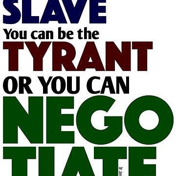 Slave Tyrant Negotiate (1) by JennK777